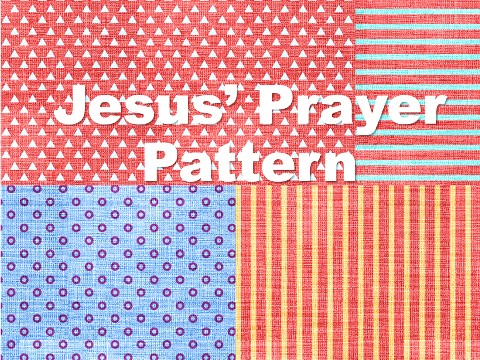 Jesus' Prayer Pattern