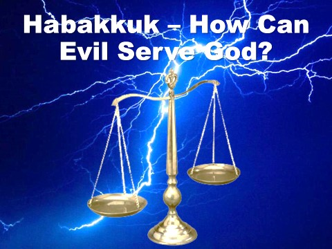 habakkuk_how-can-evil-serve-god
