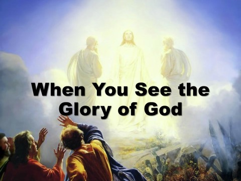 when-you-see-the-glory-of-god